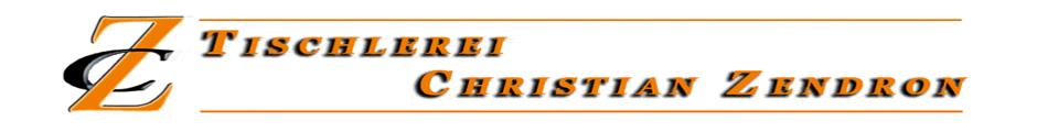 Christian Zendron Ihre Tischlerei - Ihr Meisterbetrieb